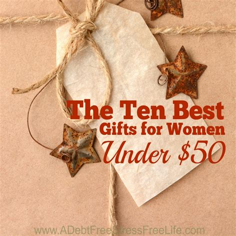 the ten best gifts for women under 50 a mess free life