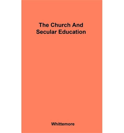 on secular education books the church and secular education r whittemore