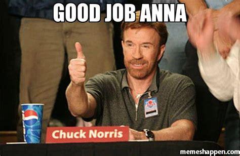 Anna Meme - good job anna meme chuck norris approves 20041