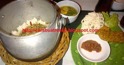 cara membuat nasi bakar khas sunda cara membuat nasi liwet sunda komplit resep masakan