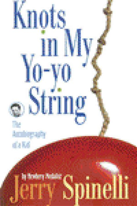 knots in my yo yo string book report crash by jerry spinelli quotes quotesgram