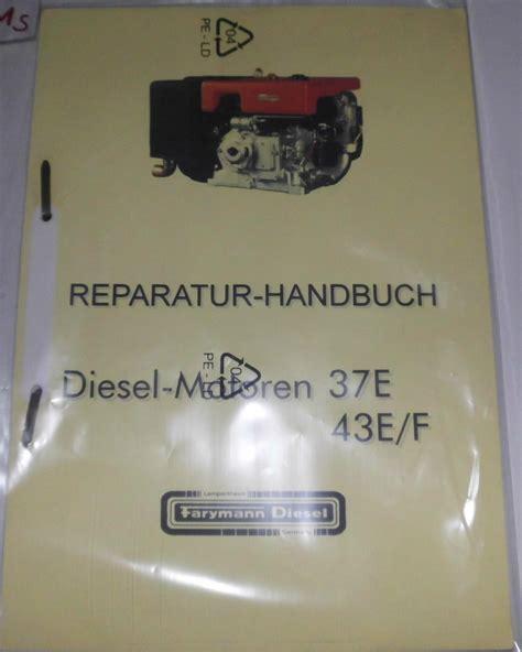 fã r was benutzt ein bd reparatur handbuch farymann diesel motor 37e 43e f 37