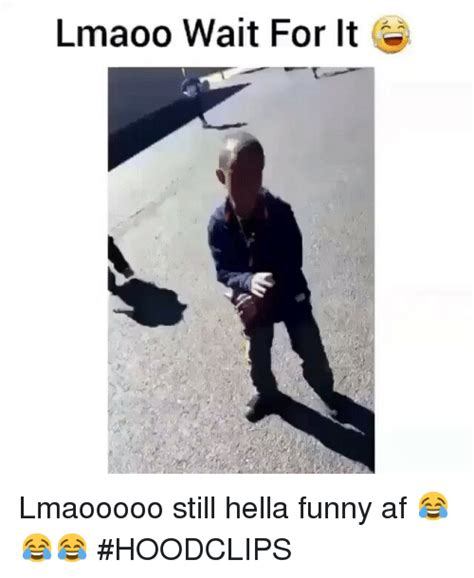 Hella Funny Memes - 25 best memes about hella funny hella funny memes