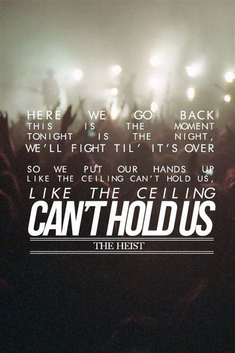 Song Like The Ceiling Can T Hold Us by I Think Should Be Experienced By P By Macklemore