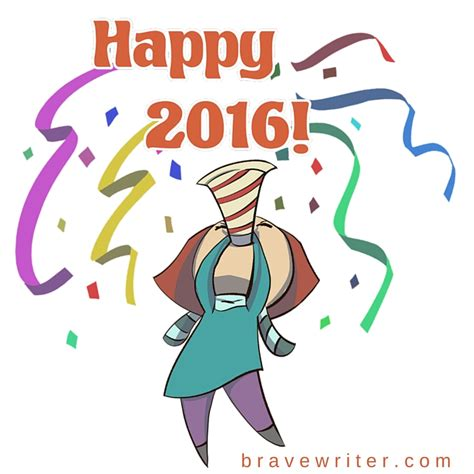 new year 2016 in writing friday freewrite happy new year 171 a brave writer s