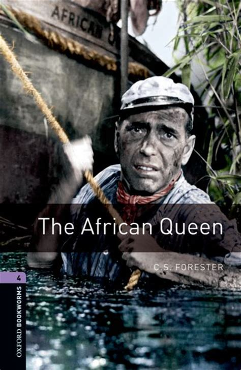 the african queen macmillan 1509826777 oxford bookworms library third edition stage 4 the