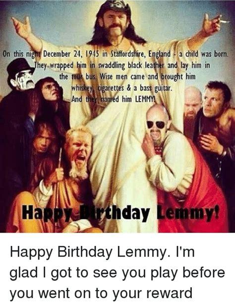 Lemmy Meme - 25 best memes about happy birthday lemmy happy birthday
