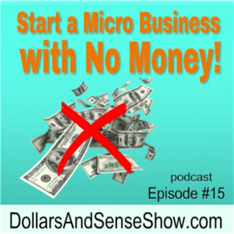 start a micro business with no money dollars and sense show 15 ultimate homeschool radio network