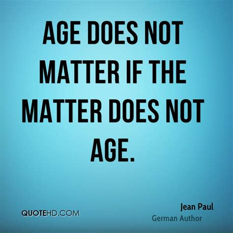 what does matter do quotes about age not mattering quotesgram
