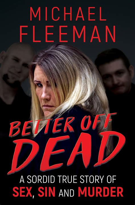 better dead a sordid true story of and