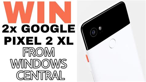 Pixel 2 Giveaway - win 2 x google pixel 2 xl international giveaway from windows central