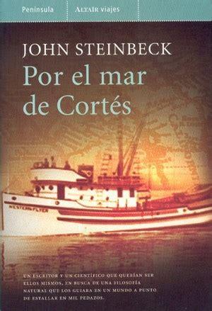 libro victorias por mar de por el mar de cort 201 s steinbeck john sinopsis del libro rese 241 as criticas opiniones