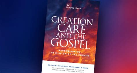 creation gospel workbook one the creation foundation the creation gospel books new book creation care and the gospel lausanne movement