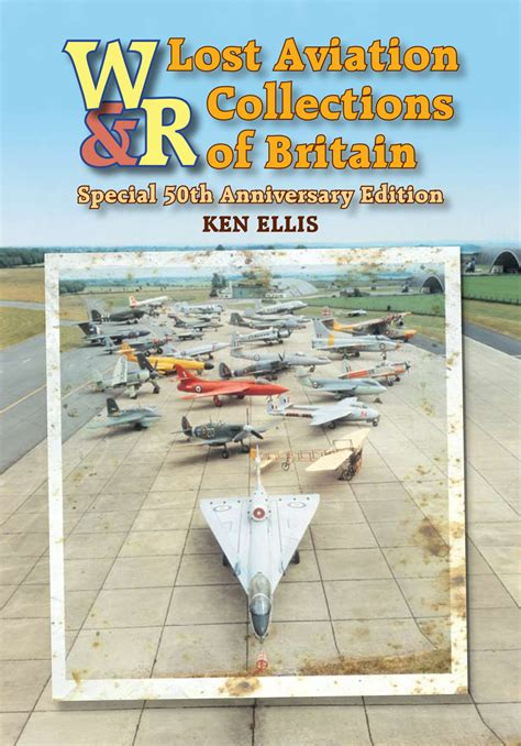 local aviation collections of britain the uk s regional aeronautical treasures books lost aviation collections of britain