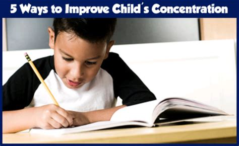how to help your child focus and concentrate using mind maps and related techniques books 5 ways to improve your child s concentration