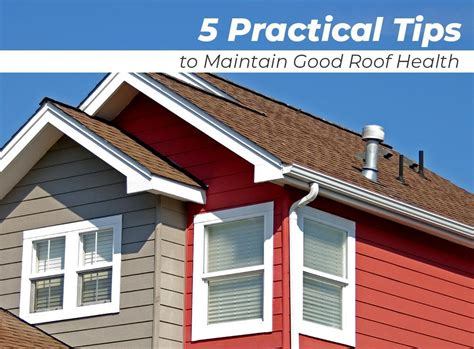 5 Tips To Prevent Roof 5 Practical Tips To Maintain Roof Health