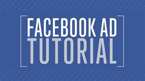 tutorial facebook ads forobeta facebook ad tutorial youtube