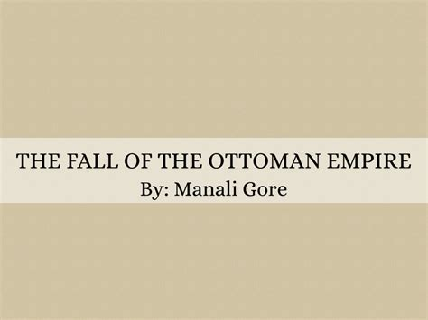 what caused the decline of the ottoman empire the fall of the ottoman empire