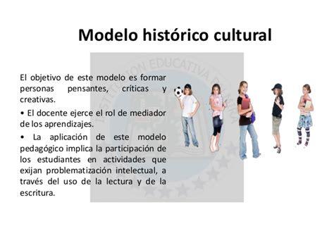 Modelo Curricular Historico Cultural Rese 241 A Pedag 243 Gica De Los Modelos Pedag 243 Gicos