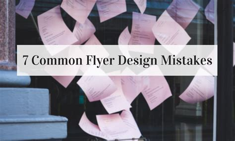 design mistakes 7 common flyer design mistakes the print authority