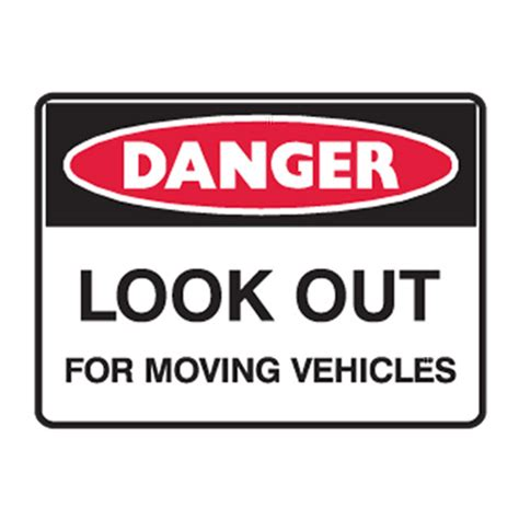 Look Out danger look out for moving vehicles