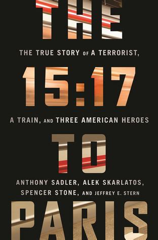 the 15 17 to the true story of a terrorist a