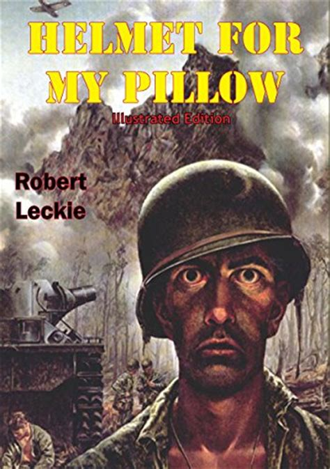 helmet for my pillow from parris island to the pacific books helmet for my pillow illustrated edition for free