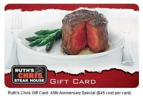 Ruth S Chris Gift Card - ruth s chris gift card 45th anniversary special 45 instead of 75 freebies