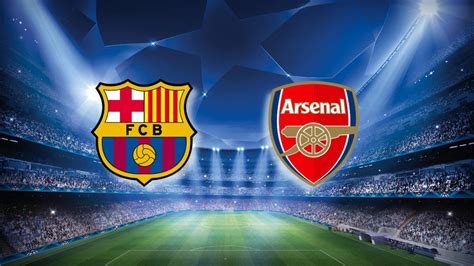 barcelona vs arsenal fc barcelona will face arsenal in the chions league
