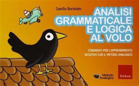 analisi grammaticale di giardino analisi grammaticale e logica al volo strumenti per l