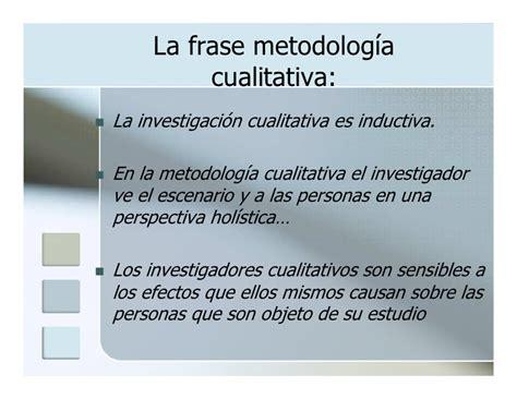 que es la metodologia dela investigacion cualitativa metodolog 237 a de la investigaci 243 n cualitativa