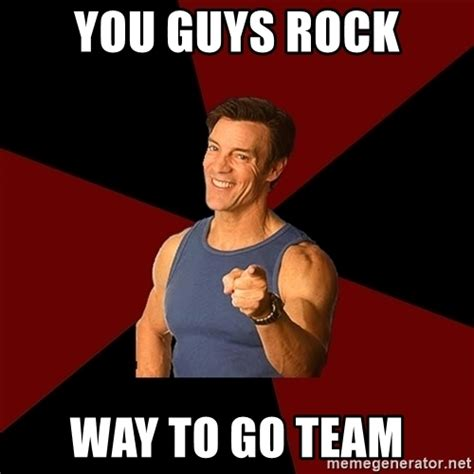 Team Black Guys Meme - you guys rock way to go team tony horton meme generator