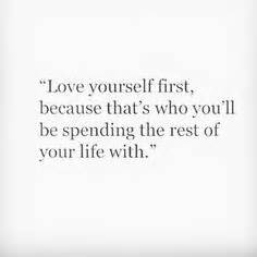 First you gotta love yourself quotes solutioingenieria Image collections