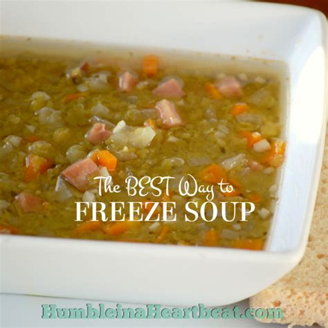 best way to freeze soup the absolute best way to freeze soup humble in a heartbeat