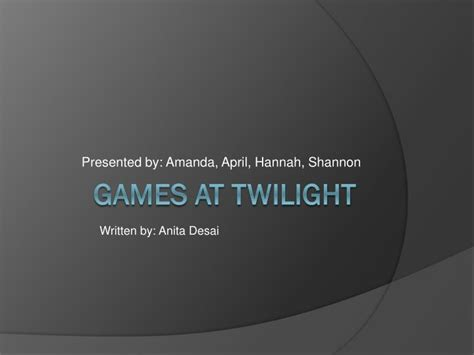 themes in games at twilight by anita desai ppt games at twilight powerpoint presentation id 1959307