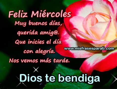 imagenes feliz miercoles dios te bendiga feliz mi 233 rcoles que inicies el d 237 a con alegr 237 a mis