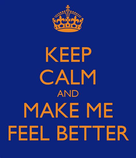 download mp3 make me feel better keep calm and make me feel better keep calm and carry on