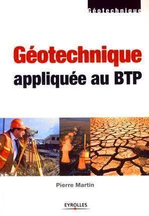 livre: géotechnique appliquée au btp, pierre martin