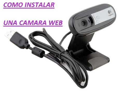 como instalar la camara web 191 como instalar una camara web en mi pc logitech youtube