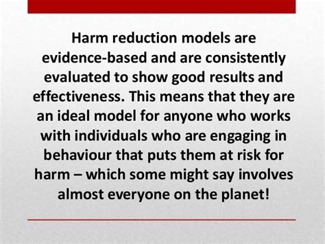 Harm Reduction Is More Successful Than The Suffering In Detox by Harm Reduction Presentation 2014
