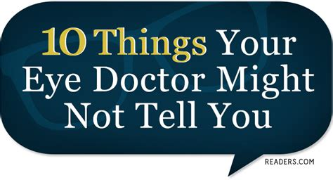 Things To Tell Your Doctor by Ten Things The Eye Doctor Might Not Tell You