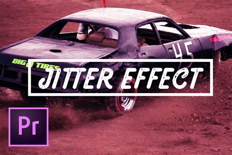 earthquake effect premiere 5 easy effective jitter camera shake effects in premiere pro