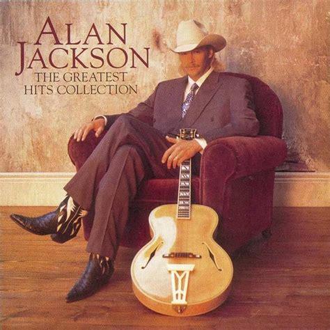 the best of alan jackson zeta flight alan jackson greatest hits collection