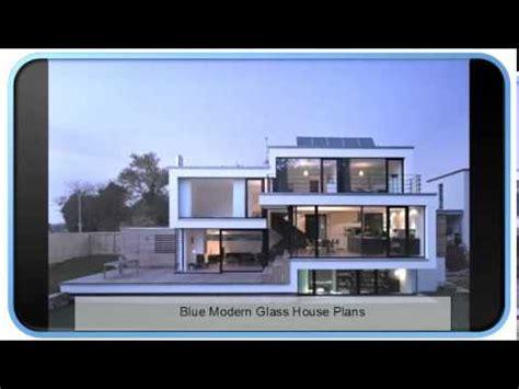 modern glass house plans blue modern glass house plans youtube