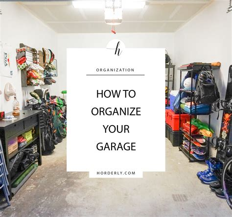 how to organize a garage horderly