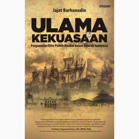 Buku The Idea Of Indonesia Sejarah Pemikiran Dan Gagasan buku dan literatur keagamaan sejarah intelektual ulama nusantara reformulasi tradisi di tengah