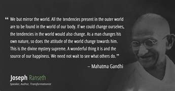 Gandhi didn t say quot be the change you want to see in the world quot here s the real quote