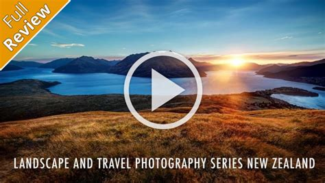 Landscape Review Landscape Photography Tutorial Series New Zealand By Trey