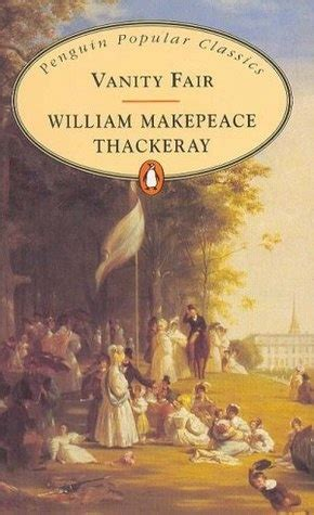 William Thackeray Vanity Fair Summary by 17 Best Images About Books Worth Reading On