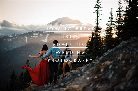 Education Needed To Become A Photographer by How To Become An Adventure Wedding And Elopement Photographer